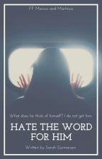 Hate the Word for Him | FF Marcus & Martinus by sarahgunnarsen1