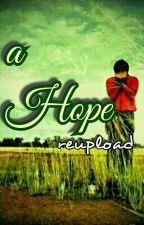 a HOPE ( TAMAT ) by arekNDESO_ELEK