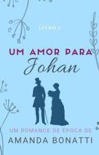 Um amor para JOHAN by amandabonatti