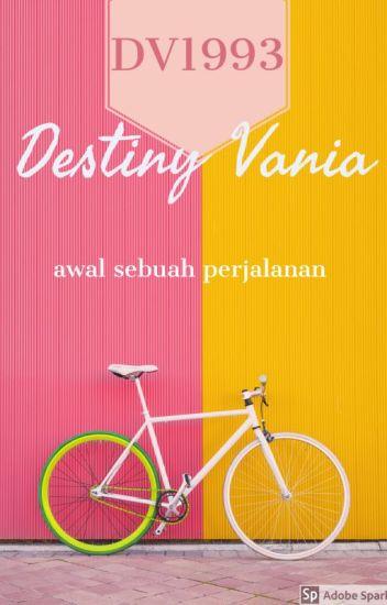 Destiny Vania,Awal Sebuah Perjalanan