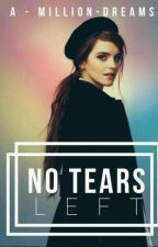 No Tears Left | #Wattys2018 by a-million-dreams