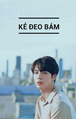 Đọc truyện [BTS ||| Kim Seok Jin][H] Kẻ Đeo Bám.