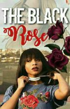 The Black Rose #wattys2018 by sraravencabello