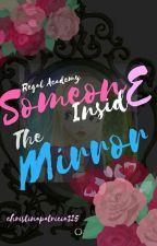 Regal Academy | Someone Inside the Mirror by parklyrin16