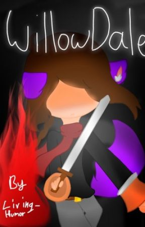 WillowDale ~Journey Au~ Book 1 by Living_Humor
