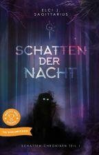 Schatten der Nacht [Schatten-Chroniken - TEIL 1] by wunschdenker