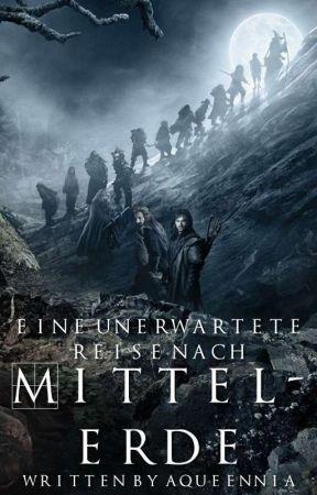 Eine unerwartete Reise nach Mittelerde [Der Hobbit Fan-Fiction] by AQueenNia