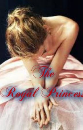 The Royal Princess (Currently editing) by blueberrypie14