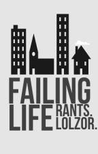 Failing Life by -accidentallydies