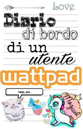Diario di bordo di un utente Wattpad by Misslilith09
