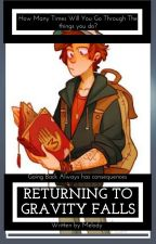 Returning To Gravity Falls || Sequel || Dipper X Reader by Crazy_For_Christmas