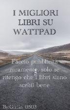I MIGLIORI LIBRI SU WATTPAD by Giulia_0503