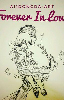 Đọc truyện Forever in Love ( Davis x Cecilia- Infinity Nado)
