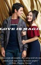 Love is Magic by MarwahRahminyIbrahim