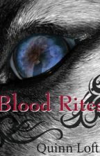 Blood Rites (The Grey Wolves #2) by Nikky014