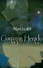 Corazón Herido (Pausada)  by Mari16AB