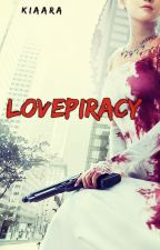 LOVEPIRACY by _kiaara