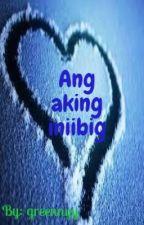 Ang aking iniibig by greennyy