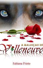 A Maldição de Villeneuve by FabiPrieto