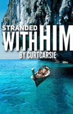 Stranded with Him. (Louis Tomlinson Fan-Fic) by curtcarsie