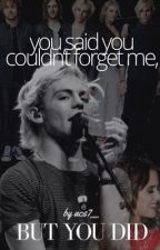 you said you couldn't forget me, but you did.. || raura by acs7__