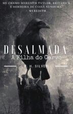 Desalmada: A Filha do Corvo (#PDO2) by ViniciusHermogenes