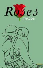 Roses (Tracob)  by fttracob
