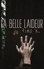 La Belle Laideur De Timo H. by iwriteyourname