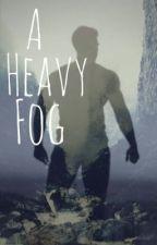 A Heavy Fog by CarterRayHydra