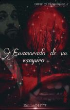 Enamorado de un vampiro •Wigetta• by EmmaZ4777