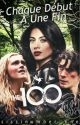 The 100: tome 1 chaque début à une fin  by sissinumber_one