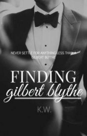 Finding Gilbert Blythe by thatshirleygirl