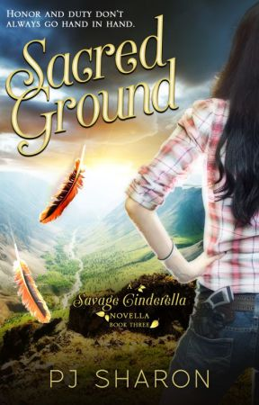 Sacred Ground (A Savage Cinderella Novella-#3) by pjsharon