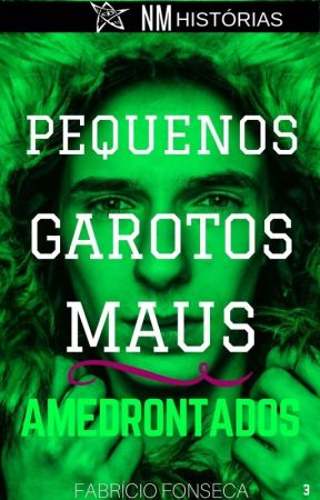 Pequenos Garotos Maus - Livro 3: Amedrontados by FabrcioFonseca