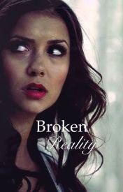 Broken Reality (The Vampire Diaries) by liddya