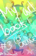 My Artbook Of Cringe #3 by BlueDimond5
