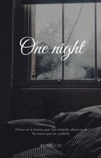 One night by Melcse