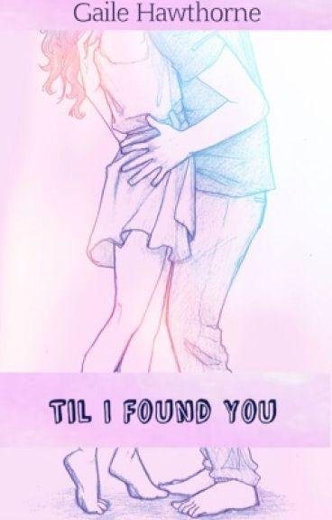 Til I Found You