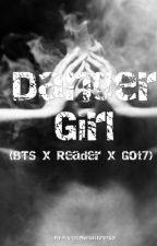 Danger Girl (BTS x Reader x Got7) by Fivenightsatfirefox