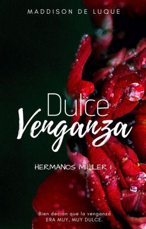 Dulce Venganza © by MaddieD74