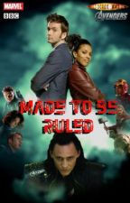 Made To Be Ruled-{A Doctor Who/Avengers FanFiction} by cookie-monster-markV
