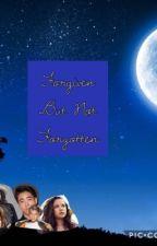 Forgiven But Not Forgotten by RobotReads2K17