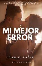 Mi Mejor Error by Danielasbia