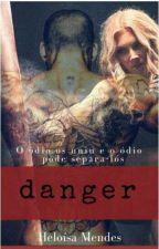 Danger by IsaMaddox16