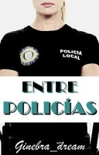 Entre Policías by Ginebra_dream