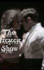 the greatest show by thatslytherinn