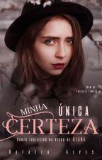 Minha Única Certeza - Spin Of - Rafaela Alves by Rafaela-Alves