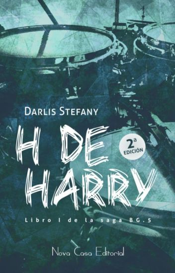 H de Harry (BG.5 libro #1) (CAPÍTULOS COMPLETOS) Disponible en Librerías.
