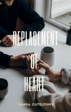 Replacement of Heart (In GOOGLE PLAY BOOK) by CutelFishy