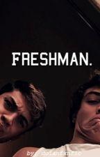 Freshman  by dolanfxnfic